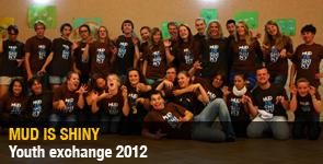 Mud is shiny | Youth exchange 2012